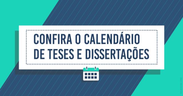 Clique e confira o calendário de teses e dissertações.