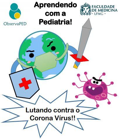 Aprendendo com a Pediatria! Lutando contra o Corona Vírus!