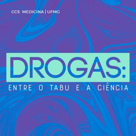 Drogas: entre o tabu e a ciência