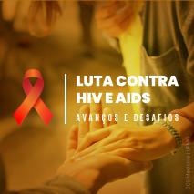Luta contra HIV e Aids – avanços e desafios