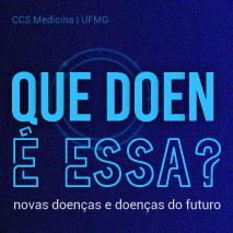 Que doença é essa? – Novas doenças e doenças do futuro
