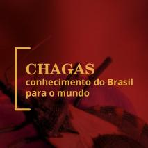 Chagas: conhecimento do Brasil para o mundo