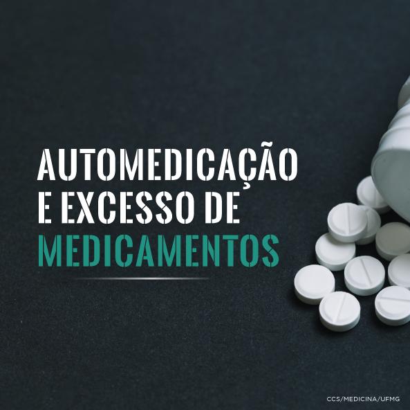 Automedicação e excesso de medicamentos – reapresentação