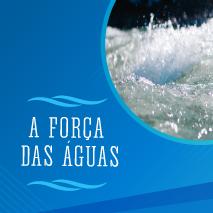 A força das águas