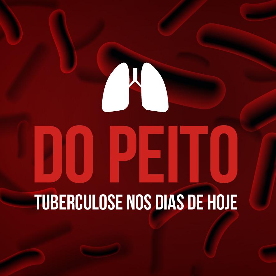 Do peito – tuberculose nos dias de hoje
