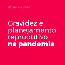 Gravidez e planejamento reprodutivo na pandemia