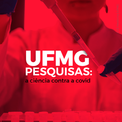 Pesquisas UFMG: a ciência contra a covid-19