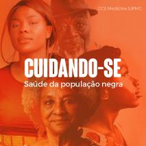 Cuidando-se: saúde da população negra